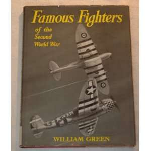 Famous Fighters of the Second World War, Vol. 1 William Green, Peter