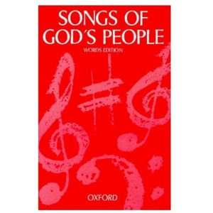 Songs of Gods People Words Edition (Hymn Book) (9780191978012) Books