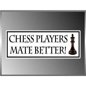 Chess Players Mates Better Funny Vinyl Decal Bumper Sticker 3 X 8