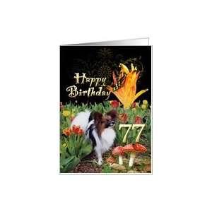 Butterfly Papillon dog tulip garden Happy 77 Birthday card