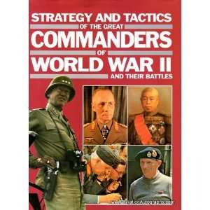 Strategy and Tactics of the Great Commanders of World War