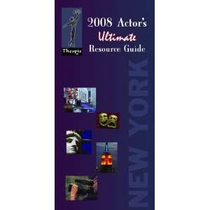 2008 Actors Ultimate Resource Guide for New York City