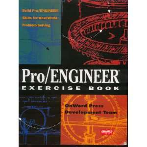 Exercise Book Build Pro/Engineer Skills for Real World Problem