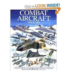 com Combat Aircraft Since WWII (9781875671502) Stuart Wilson Books