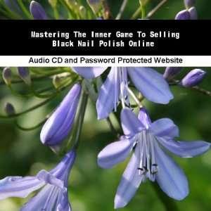 Inner Game To Selling Black Nail Polish Online Jassen Bowman Books