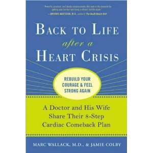 M.D., Marc Wallack,Jamie ColbysBack to Life After a Heart