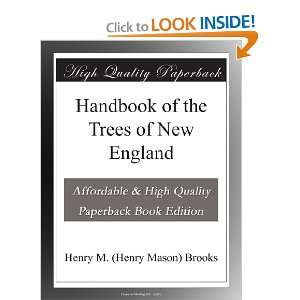 of the Trees of New England Henry M. (Henry Mason) Brooks Books