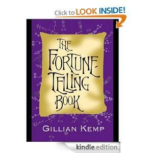 The Fortune Telling Book: Reading Crystal Balls, Tea Leaves, Playing