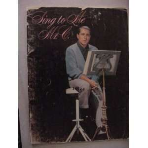Sing To Me Mr C. (Perry Como on Front) various Books