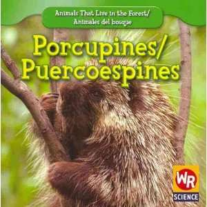 / Puercoespines (Animals That Live in the Forest/Animales Del Bosque