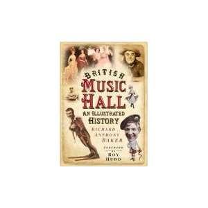 British Music Hall (9780750936859) Richard Anthony Baker Books