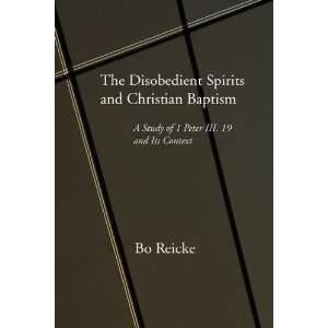 The Disobedient Spirits and Christian Baptism: A Study of