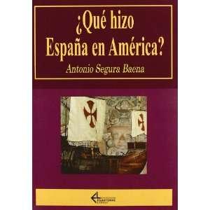 Que Hizo España En America (Spanish Edition)