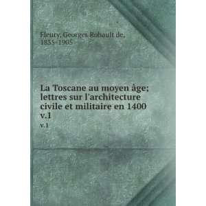 La Toscane au moyen âge; lettres sur larchitecture