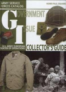 WW2 GI COLLECTORS GUIDE   UNIFORMS & EQUIPMENT BOOK