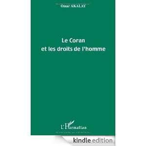 Le Coran et les droits de lhomme (French Edition): Omar Akalay