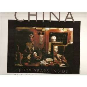 China Fifty Years Inside the Peoples Republic Rae Yang Books
