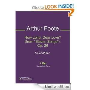 How Long, Dear Love? (from Eleven Songs), Op. 26 Sheet Music Arthur