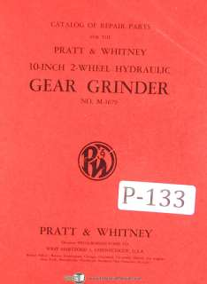 Pratt & Whitney 10, 2 Wheel, Gear Grinder Parts Manual
