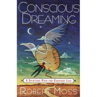 Conscious Dreaming, Moss, Robert Health, Mind & Body