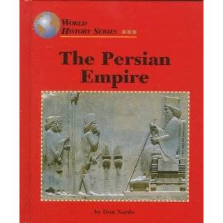 The Persian Empire (World History Series) by Don Nardo (Jan 1997)