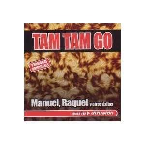 Manuel,raquel Y Otros Exitos TAM TAM GO Music