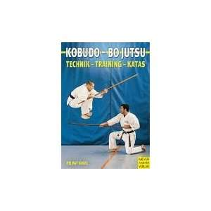 Bo Jutsu. Technik   Training   Katas: .de: Helmut Kogel: Bücher