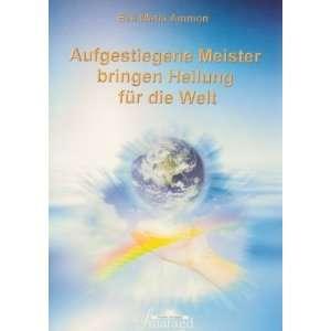 Aufgestiegene Meister bringen Heilung für die Welt: .de: Eva