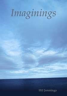 Imaginings by Hil Jennings in Poetry