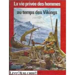 La vie privée des hommes : au temps des vikings: .fr: l. R
