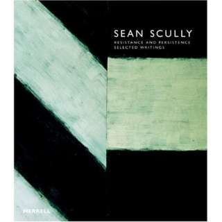 Sean Scully: Resistance and Persistance : Selected