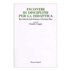 Incontri di discipline per la didattica. Raccolta di studi