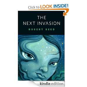 Invasion A Tor Original Robert Reed  Kindle Store