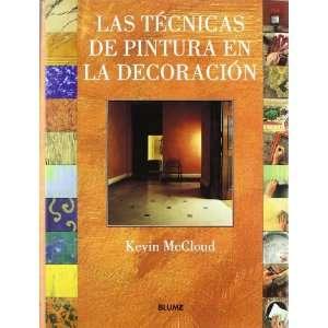 TECNICAS DE PINTURA EN LA DECORACION,LAS (9788480762533