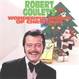 Robert Goulets Wonderful World of Christmas Robert