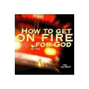 How to Get on Fire for God (Hells Best Kept Secret, 7