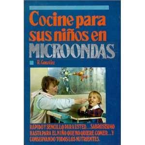 Cocine para sus Niños en Microondas (Spanish Edition