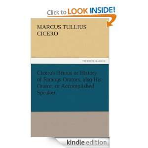 Accomplished Speaker. Marcus Tullius Cicero  Kindle Store