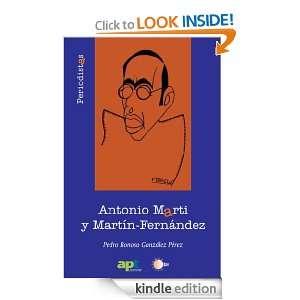 ANTONIO MARTI Y MARTIN FERNANDEZ (Spanish Edition): Pedro Bonoso
