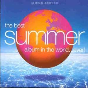 Best Summer Album in the World Ever Various Artists Music