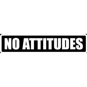 (At19) 8 White Vinyl Decal No Attitudes Funny Saying Die