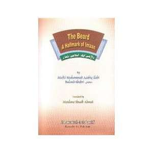 The Beard A Hallmark of Imaan: Mufti Muhammad Aashiq Ilahi: Books