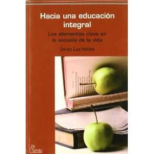una educación integral : los elementos claves en la escuela de la