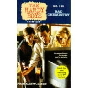 BAD CHEMISTRY (HARDY BOYS CASE FILE 110) (Hardy Boys