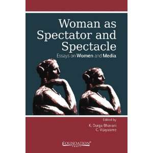 as Spectator and Spectacle (9788175967687): K. Durga Bhavani: Books