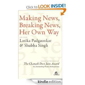 Making News, Breaking News Latika Padgaonkar  Kindle