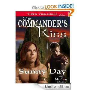 The Commanders Kiss (Siren Publishing Classic ManLove) Sunny Day