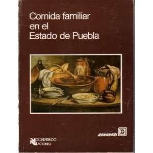 Comida Familiar En El Estado De Puebla (9789688660188