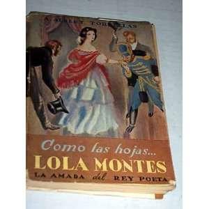 COMO LAS HOJAS Lola Montes, la amada del Rey Poeta: A