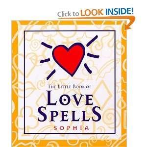 The Little Book Of Love Spells [Hardcover] Sophia Books